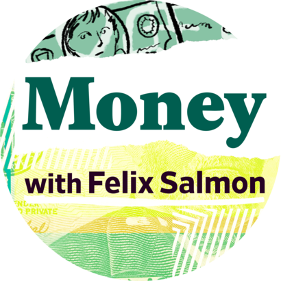 Slate Money with Felix Salmon